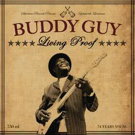 Living Proof 2010 Buddy Guy