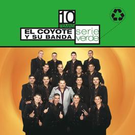 Serie Verde- El Coyote Y Su Banda Tierra Santa 2007 El Coyote Y Su Banda Tierra Santa