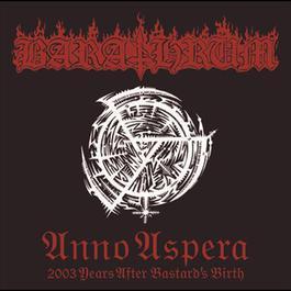 Anno Aspera 2003 Years After Bastard's Birth 2004 Barathrum