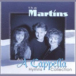 An A Cappella Hymns Collection 2005 The Martins