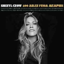 100 Miles From Memphis 2010 Sheryl Crow