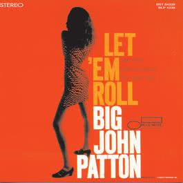 Let 'Em Roll 1993 John Patton (Big)