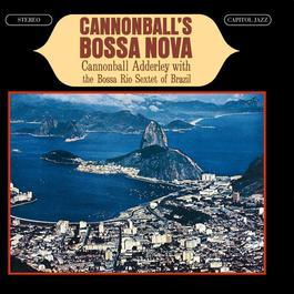 Cannonball's Bossa Nova 1999 Cannonball Adderley