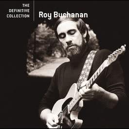 The Definitive Collection 2006 Roy Buchanan