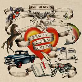 Beauty Queen Sister 2011 Indigo Girls