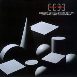 Difficult Shapes And Passive Rhythms Some People Think It's Fun To Entertain 1982 China Crisis