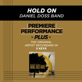 Premiere Performance Plus: Hold On 2009 Daniel Doss Band
