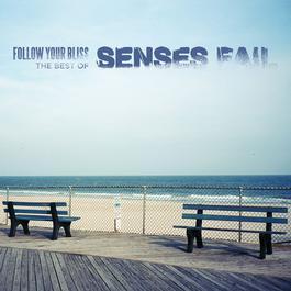 Follow Your Bliss: The Best of Senses Fail 2017 Senses Fail