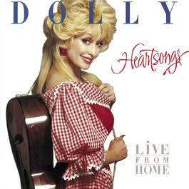 Heartsongs (Live From Home) 1994 Dolly Parton