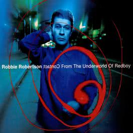 Contact From The Underworld Of Redboy 1998 Robbie Robertson