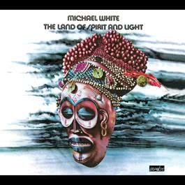 The Land of Spirit and Light 1973 MICHAEL WHITE
