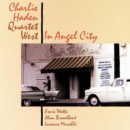 In Angel City 1988 Charlie Haden Quartet West