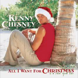 All I Want For Christmas Is A Real Good Tan 2003 Kenny Chesney