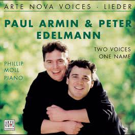 Arte Nova Voices - Lieder - Two Voices, One Name 2000 Paul Armin Edelmann