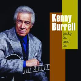 Lucky So and So 2001 Kenny Burrell