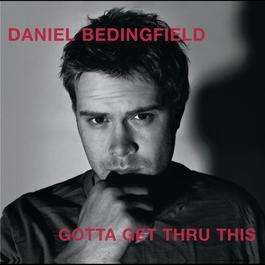 Gotta Get Thru This 2002 Daniel Bedingfield