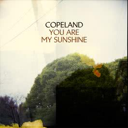 You Are My Sunshine 2008 Copeland