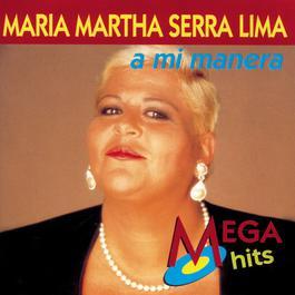 A Mi Manera 1999 María Martha Serra Lima