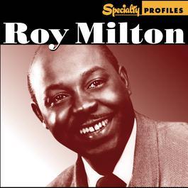 Specialty Profiles: Roy Milton 2009 Roy Milton