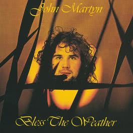 Bless The Weather 2005 John Martyn