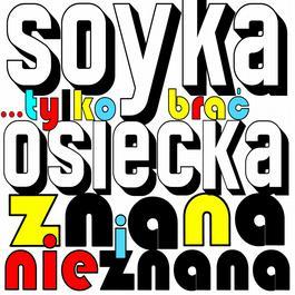 """""""...Tylko Brac"""" Osiecka Znana i Nieznana 2010 Soyka"""