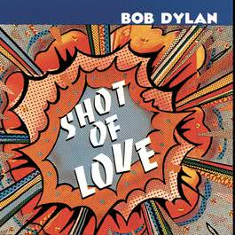 Shot Of Love 1981 Bob Dylan