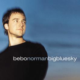 Big Blue Sky 2010 Bebo Norman