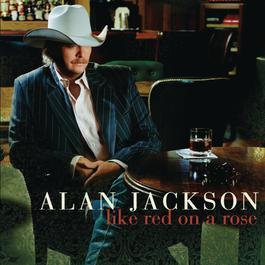 Like Red On A Rose 2008 Alan Jackson