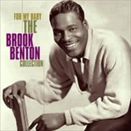 For My Baby - The Brook Benton Collection 2005 Brook Benton