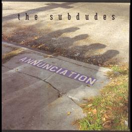 Annunciation 1994 The Subdudes