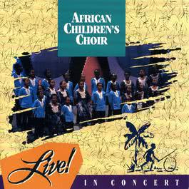 Live In Concert 1991 African Children's Choir