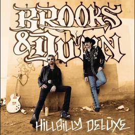 Hillbilly Deluxe 2005 Brooks & Dunn