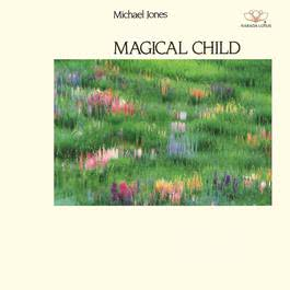 Magical Child 1990 Michael Jones