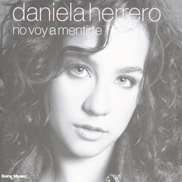 No Voy A Mentirte 2003 Daniela Herrero