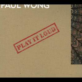Play It Loud 2002 Paul Wong