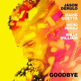 Goodbye (feat. Nicki Minaj & Willy William) 2018 Jason Derulo; Nicki Minaj; Willy William