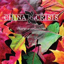 Diary: A Collection 1992 China Crisis