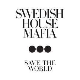 Save The World 2011 Swedish House Mafia