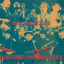 Incredible Opposizione Tour 2012 Bisca99Posse