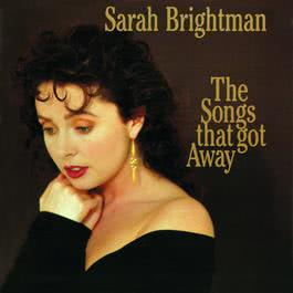The Songs That Got Away 1989 Sarah Brightman