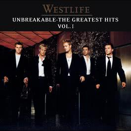 Unbreakable: The Greatest Hits 2002 WestLife