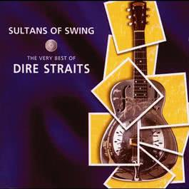 Sultans Of Swing - The Very Best Of Dire Straits 1998 Dire Straits