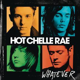 Whatever 2011 Hot Chelle Rae