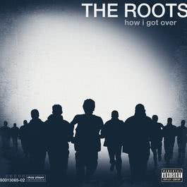 How I Got Over 2010 The Roots