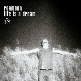 Life Is A Dream 2003 Reamonn