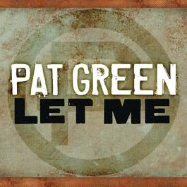 Let Me 2010 Pat Green