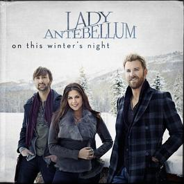 On This Winter's Night 2012 Lady Antebellum