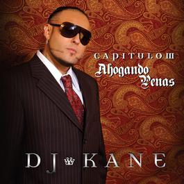 Capitulo III Ahogando Penas 2007 DJ Kane