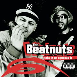 TAKE IT OR SQUEEZE IT 2001 The Beatnuts
