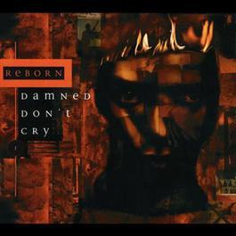 Damned Don't Cry 1994 Reborn 双鱼座